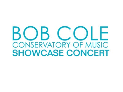 Bob Cole Conservatory of Music Showcase Concert
