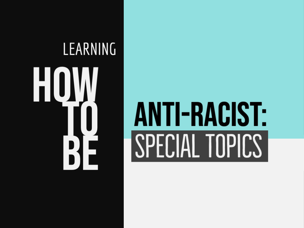 Learning How To Be Anti-Racist