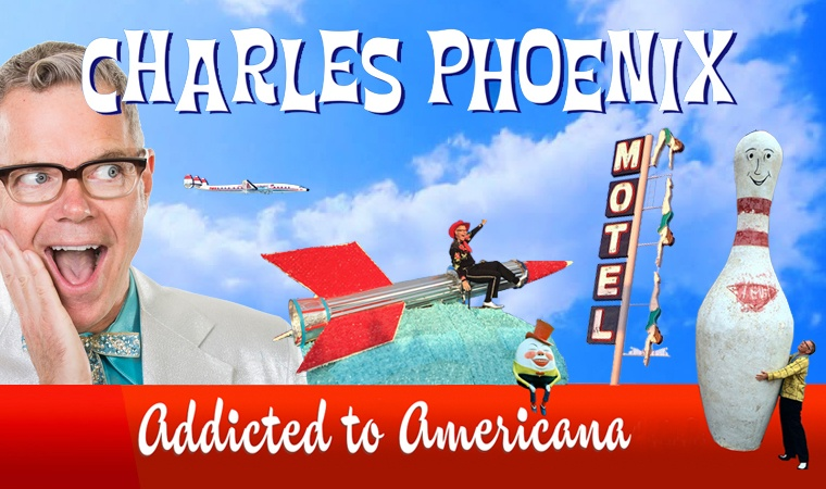Charles Phoenix Addicted to America, with the author standing amid of collage of Americana items, including motel signs, giant bowling pin, and an airplane.